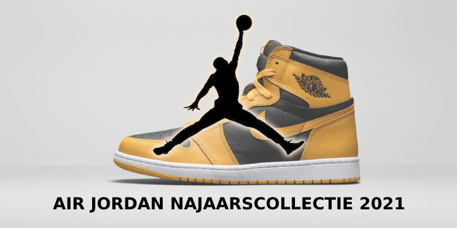 Air Jordan najaarscollectie 2021 – Deel 1